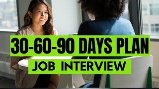 How to Answer 30 60 90 Days Plan   Job Interview Question