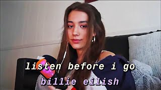 listen before i go - Billie Eilish