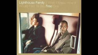 Lighthouse Family - I Wish I Knew How it Would Feel to be Free