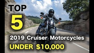Top 5 2019 Cruiser Motorcycles Under $10,000
