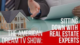 American Dream: Sitting Down With Real Estate Experts