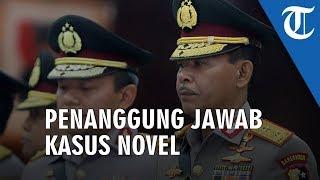 Kabareskrim dan Dirtipidum Bareskrim Jadi Penanggung Jawab dan Ketua Tim Teknis Kasus Novel Baswedan
