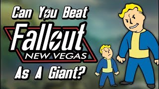 Can You Beat Fallout New Vegas as a Giant?