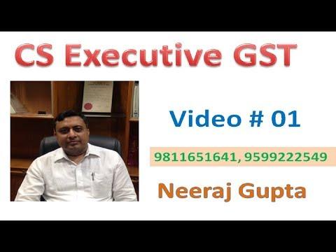 CS Executive GST 01 (Neeraj Gupta Taxation Classes)