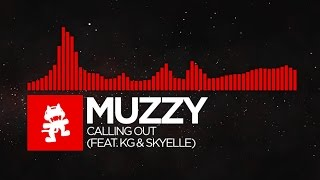 [DnB]   Muzzy   Calling Out (feat. KG & Skyelle) [Monstercat Release]