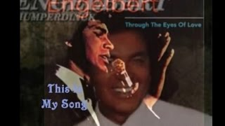 THIS IS MY SONG = ENGELBERT HUMPERDINCK