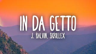 J. Balvin, Skrillex - In Da Getto