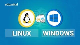 Linux vs Windows   Comparison Between Linux And Windows   Edureka