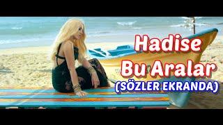 Hadise - Bu Aralar (SÖZLER EKRANDA)