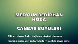 Bedirhan Hoca Ve Canbar Büyüsü 0536 592 97 34