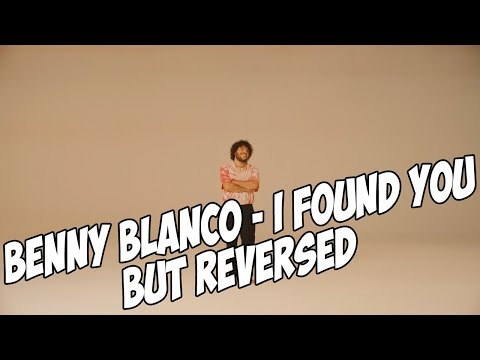 benny blanco & Calvin Harris - I Found You but REVERSED