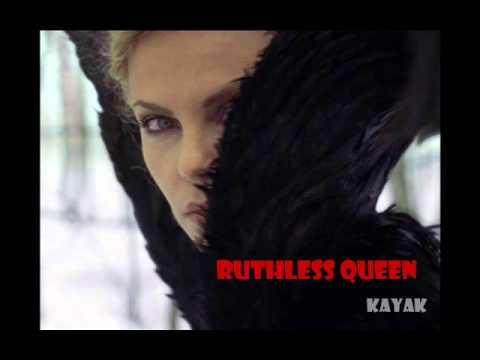 Ruthless Queen - Kayak Lyrics