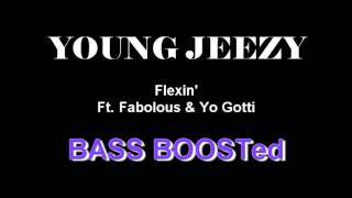 Young Jeezy - Flexin ft. Fabolous and Yo Gotti - BASS BOOSTED