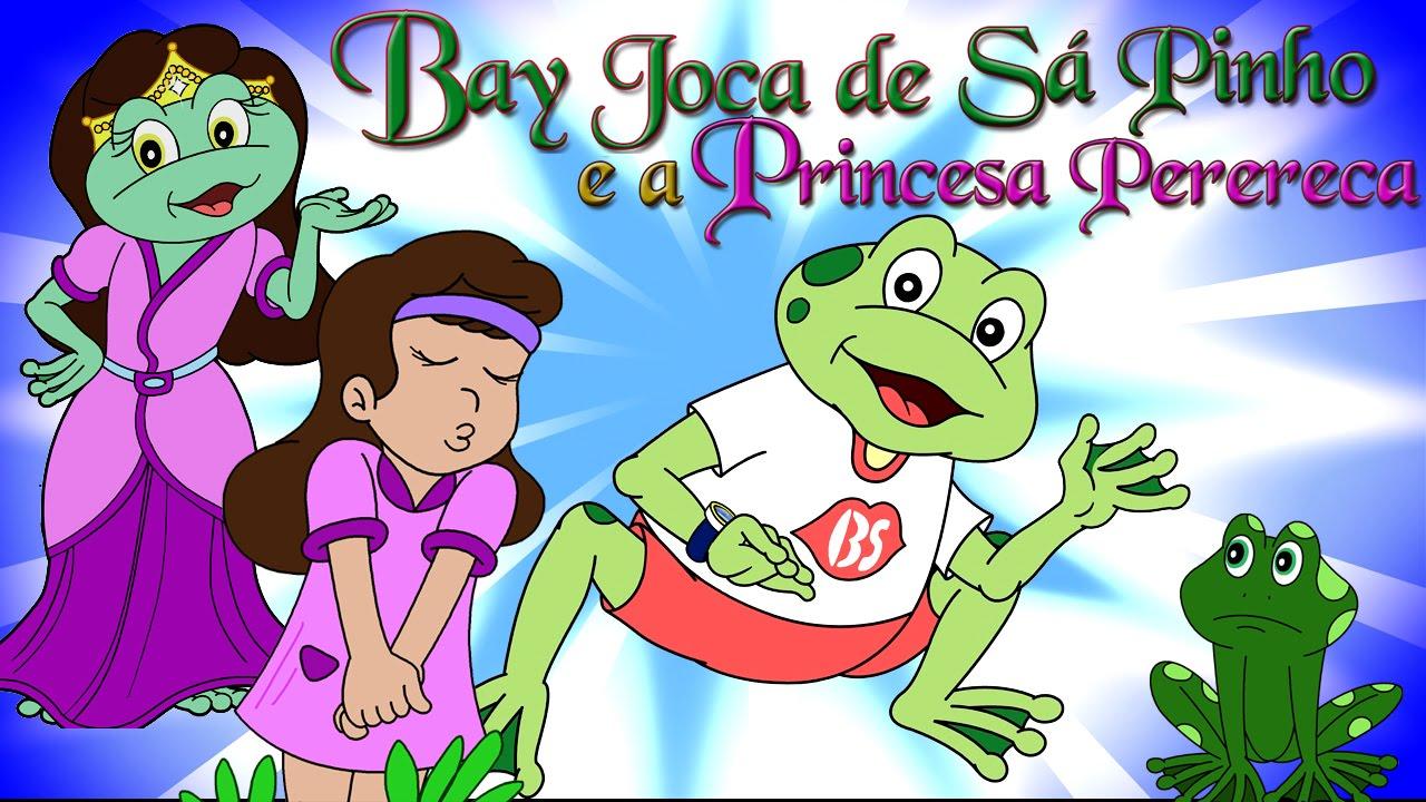 BAY JOCA DE SAPINHO E A PRINCESA PERERECA - Clip Infantil