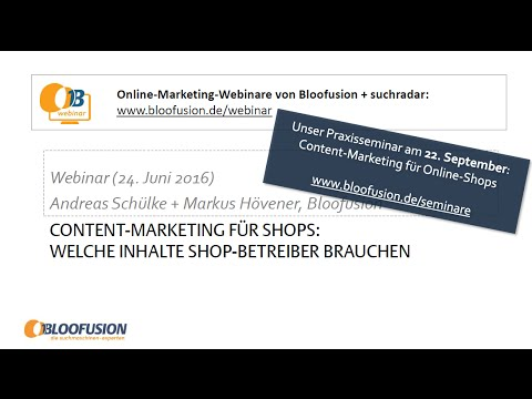 Bloofusion-Webinar-Aufzeichnung: Content-Marketing-Strategien für Online-Shops (24.6.16)