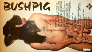 Bushpig (1990) - Yum Yum Yum