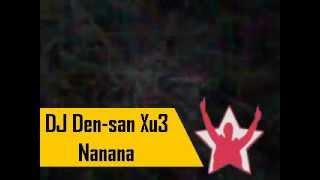 Nanana 112 Ft Sean Paul - DJ Den-san Xu3