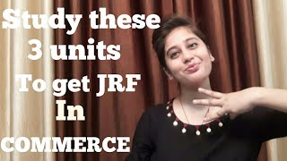 3 most important units for NTA UGC NET JRF COMMERCE - 7839575509