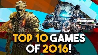 Top 10 BEST Games of 2016 (Greatest Games of the Year)