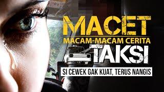 """Download Video """"Si Cewek Gak Kuat, Terus Nangis"""" - Macam-macam Cerita Taksi MP3 3GP MP4"""