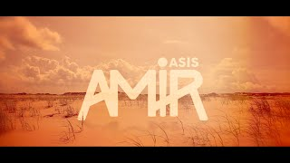 Amir   Oasis (Lyrics Video)