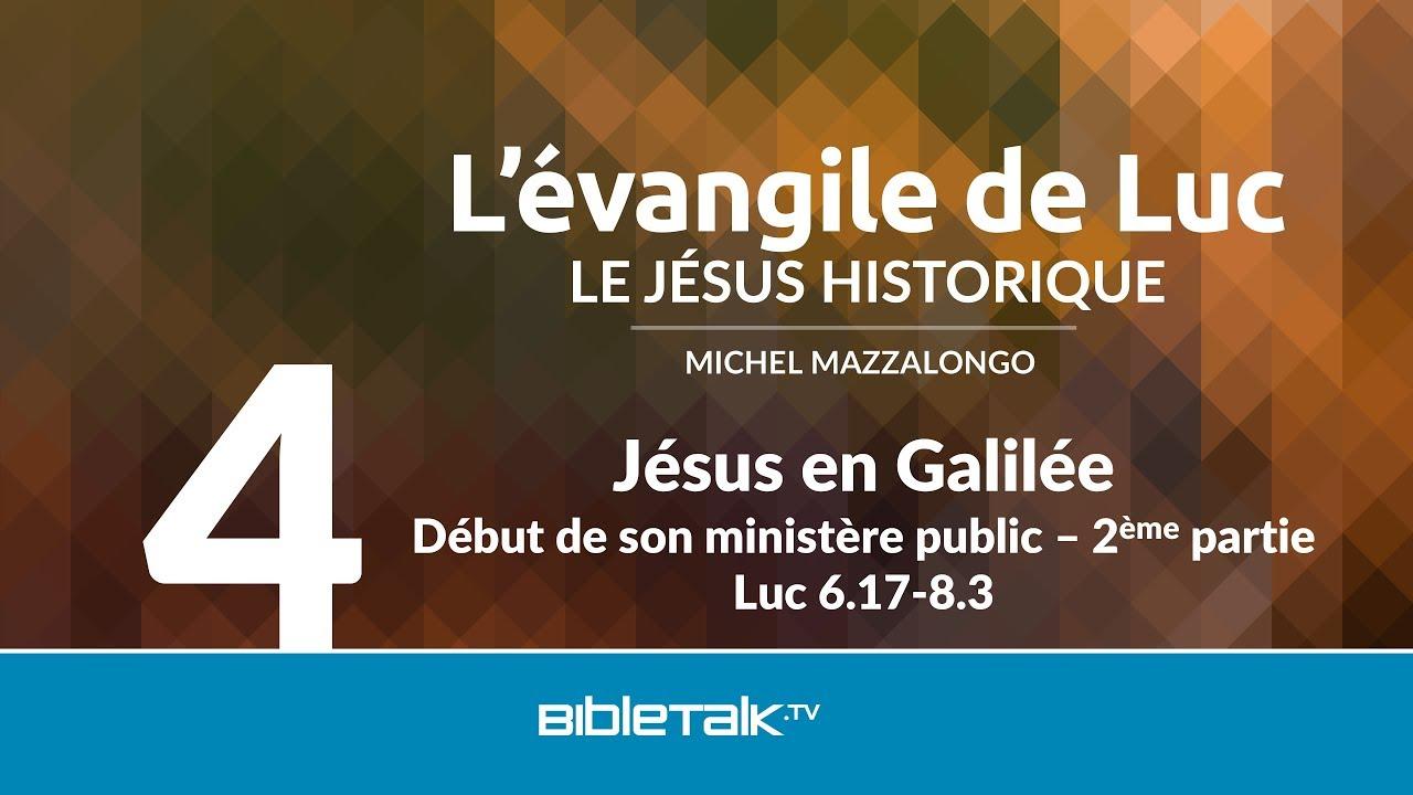 4. Jésus en Galilée : Début de son ministère public
