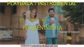 Casa Pequenininha Thaeme E Thiago(Playbackinstrumental)