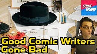 Top 10 Good Comic Book Writers Gone Bad