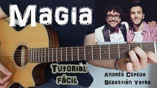 """Cómo Tocar """"Magia"""" Andrés Cepeda Ft Sebastián Yatra En Guitarra. TUTORIAL FÁCIL"""