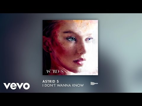 Astrid S - I Don't Wanna Know