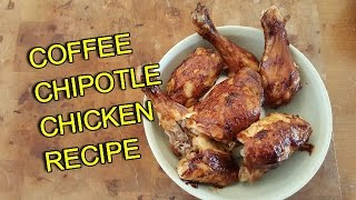 Coffee Chipotle Chicken