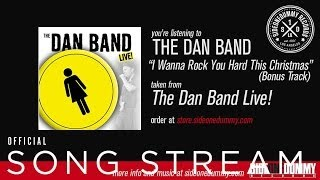 The Dan Band - I Wanna Rock You Hard This Christmas (Bonus Track)
