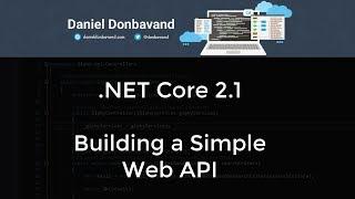 ASP.NET Core 2.1: Building a Simple Web API