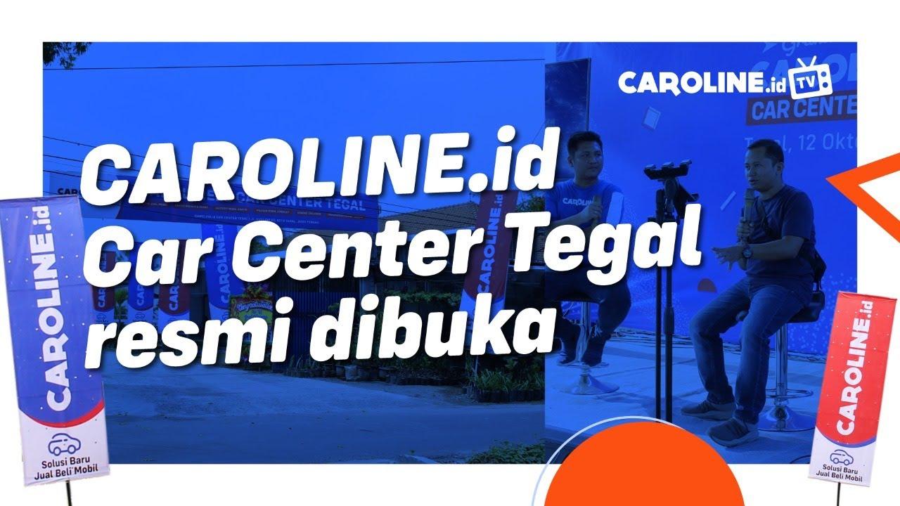 Komentar Mas Wahid Tentang Bursa Mobil CAROLINE.id Car Center Tegal