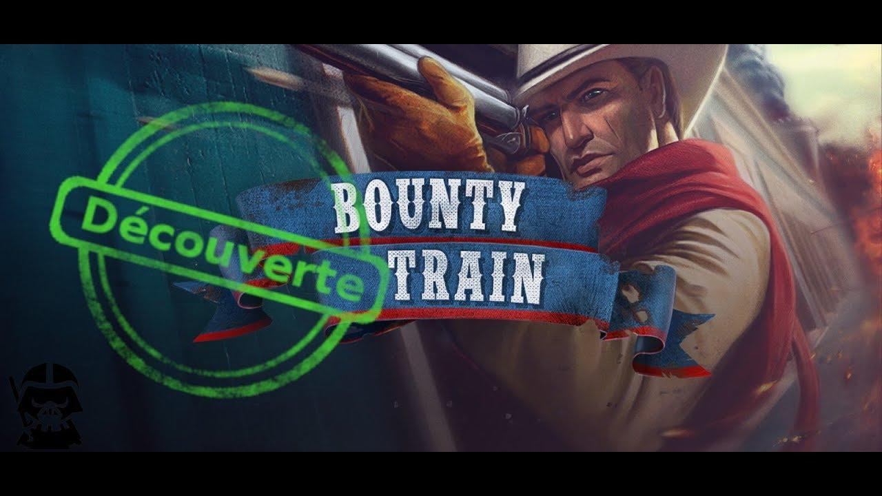 Découverte de Bounty Train Fr