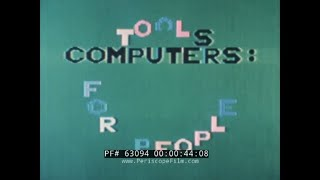 COMPUTERS: TOOLS FOR PEOPLE  1980s COMPUTER & SOFTWARE EDUCATIONAL FILM  APPLE II  63094