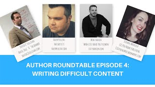 Author Roundtable Episode 4: Writing difficult content