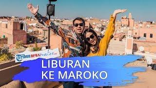 Liburan di Maroko, Keseruan Raffi Ahmad & Nagita Slavina Nikmati Suasana Timur Tengah