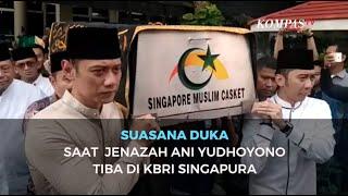 Suasana Duka Saat Jenazah Ani Yudhoyono Tiba Di KBRI Singapura