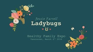 "Jessie Farrell - ""Ladybugs"" at the Healthy Family Expo"