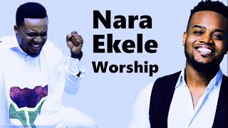 Nara  Ekele Worship 2019  TIM GODFREY VS TRAVIS GREENE