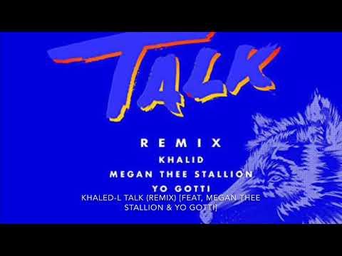 Khalid - Talk [Extended Remix](Amended.Clean Edited]  [Feat. Megan Thee Stallion & Yo Gotti] 9/18/19
