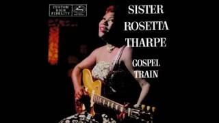 Sister Rosetta Tharpe- Ninety Nine and One Half Won't Do
