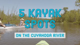 5 kayaking sections of the Cuyahoga River