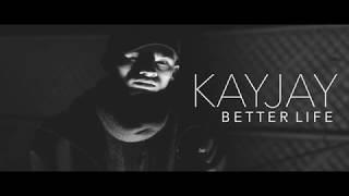 KayJay Better Life (Music Video Shot&edit By: A.Green)