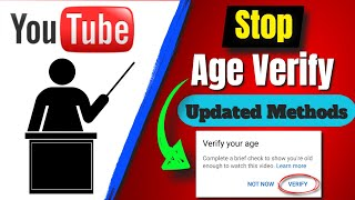 How To Stop Youtube Asking To Verify Your Age Without Making New Account