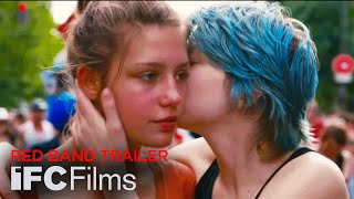 Blue Is the Warmest Color - Red Band Trailer | HD | IFC Films