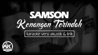 Gambar cover Samson -  kenangan terindah karaoke (karaoke acoustic version)