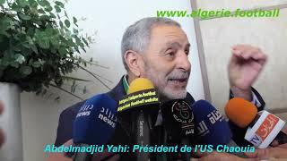 AGO – FAF : Les déclarations de Antar Yahia , Bahloul , Medouer , Mahiaoui et de Yahi