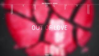 Dex Duncan Ft  Heleen   Out Of Love (Radio Edit)